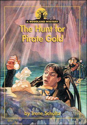 The Hunt for Pirate Gold by Irene Schultz
