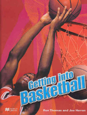 Getting into Basketball Macmillan Library by Ron Thomas
