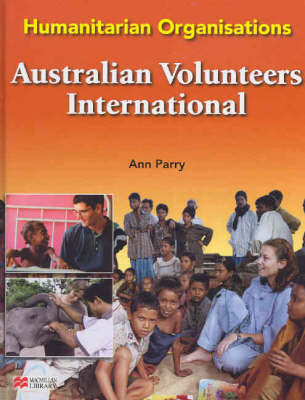 Humanitarian Organisations Australian Volunteers Macmillan Library by Ann Parry