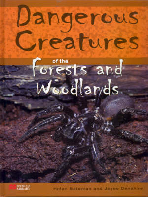 Dangerous Creatures Forests and Woodlands Macmillan Library by Helen Bateman, Jayne Denshire