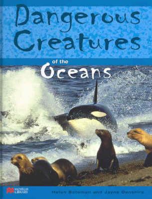 Dangerous Creatures the Oceans Macmillan Library by Helen Bateman, Jayne Denshire