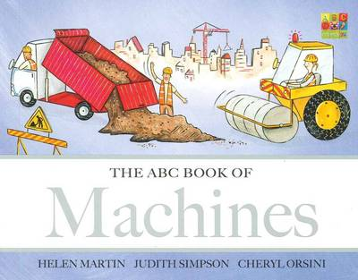 The ABC Book of Machines by Helen Martin, Judith Simpson