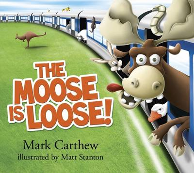 The Moose is Loose! by Mark Carthew