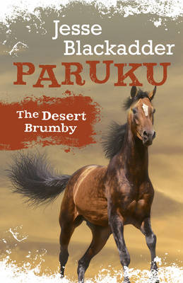 Paruku The Desert Brumby by Jesse Blackadder