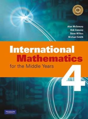 International Mathematics for the Middle Years 4 Coursebook by Alan McSeveny, Rob Conway, Steve Wilkes, Michael Smith