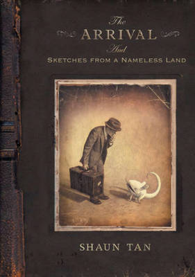 The Arrival And Sketches from a Nameless Land by Shaun Tan