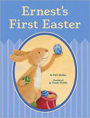 Ernest's First Easter by Paivi Stadler, Frauke Weldin