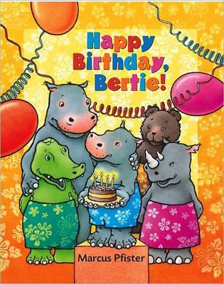 Happy Birthday Bertie by Marcus Pfister
