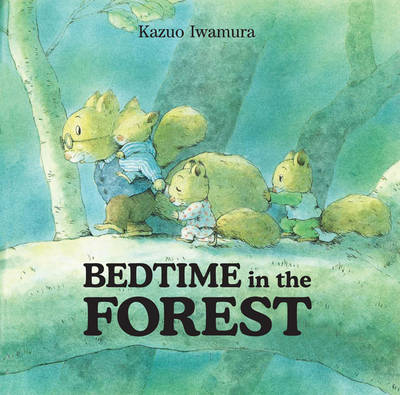 Bedtime in the Forest by Kazuo Iwamura