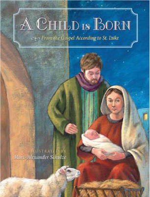 A Child is Born From the Gospel According to St. Luke by Marc-Alexander Schulze