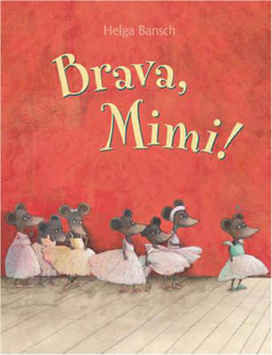 Brava Mimi! by Helga Bansch