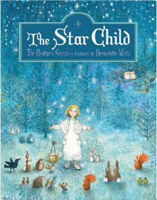 The Star Child by The Brothers Grimm, Bernadette Watts
