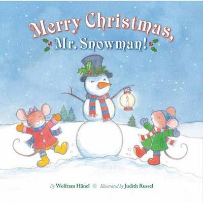 Merry Christmas, Mr. Snowman! by Wolfram Haenel, Judith Rossell