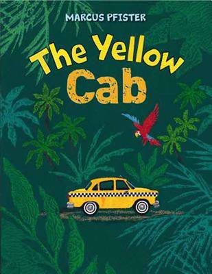 The Yellow Cab by Marcus Pfister, Marcus Pfister