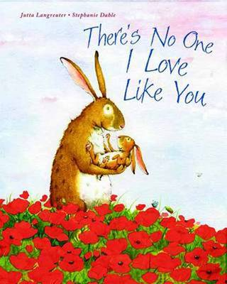 There's No One I Love Like You by Jutta Langrueter, Stefanie Dahle