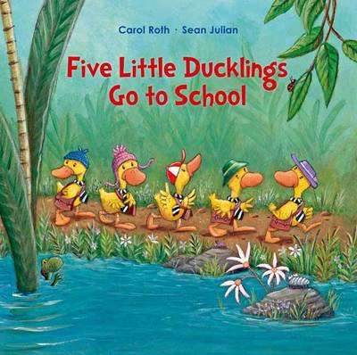 Five Little Ducks Go to School by Carol Roth
