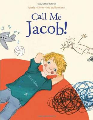 Call Me Jacob! by Marie Hubner, Iris Wolfermann