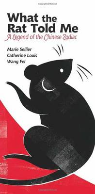 What the Rat Told Me by Marie Sellier, Catherine Louis