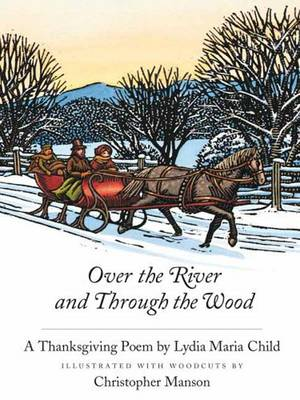 Over the River and Through the Woods by Lydia Marie Child, Christopher Manson
