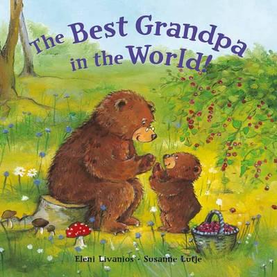 Best Grandpa in the World by Eleni Livanios