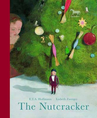 The Nutcracker by E. T. A. Hoffmann, Lisbeth Zwerger