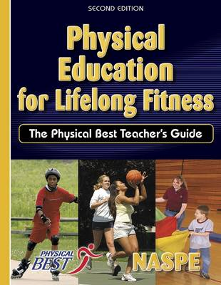 Physical Education for Lifelong Fitness The Physical Best Teacher's Guide by National Association for Sport and Physical Education