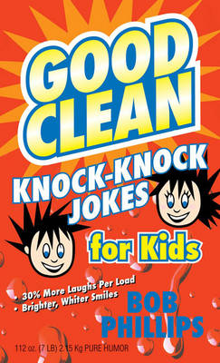 Good Clean Knock-Knock Jokes for Kids by Bob Phillips