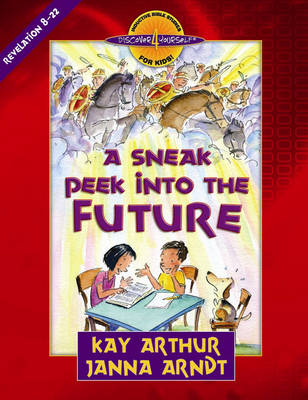 A Sneak Peek into the Future Revelation 8-22 by Kay Arthur, Janna Arndt