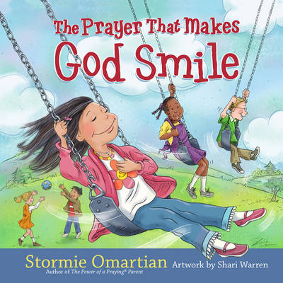 The Prayer That Makes God Smile by Stormie Omartian