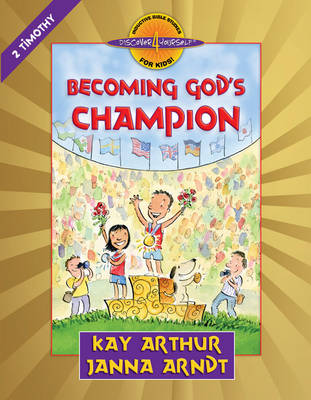 Becoming God's Champion 2 Timothy by Kay Arthur, Janna Arndt