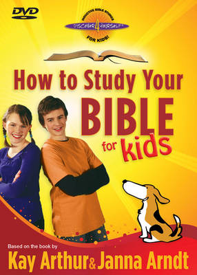 How to Study Your Bible for Kids Join Max and Molly as They Explore God's Book! by Kay Arthur, Janna Arndt