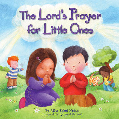 The Lord's Prayer for Little Ones by Allia Zobel Nolan