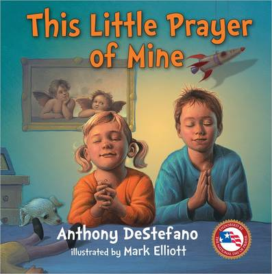 This Little Prayer of Mine by Anthony DeStefano