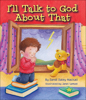 I'll Talk to God About That by Dandi Daley Mackall