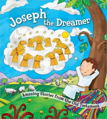 Joseph the Dreamer Amazing Stories from the Old Testament by Harvest House Publishers