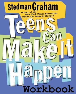 Teens Can Make it Happen Workbook by Stedman Graham