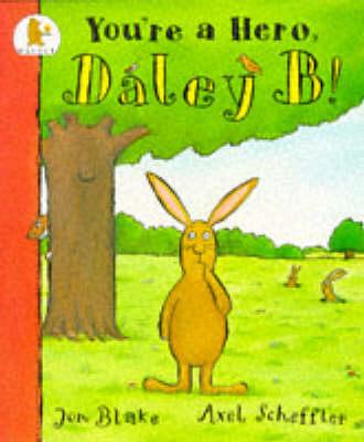 You're a Hero, Daley B by Jon Blake