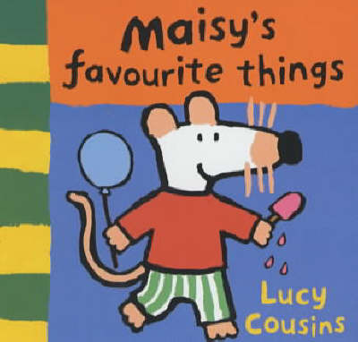 Maisy's Favourite Things by Lucy Cousins