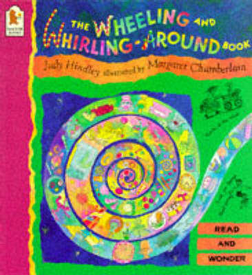 The Wheeling and Whirling-around Book by Judy Hindley