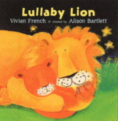 Lullaby Lion by Vivian French
