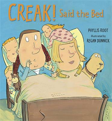 Creak! Said the Bed by Phyllis Root