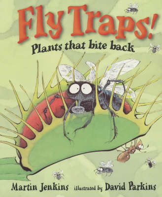 Fly Traps! by Martin Jenkins