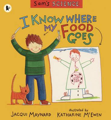 I Know Where My Food Goes by Jacqui Maynard