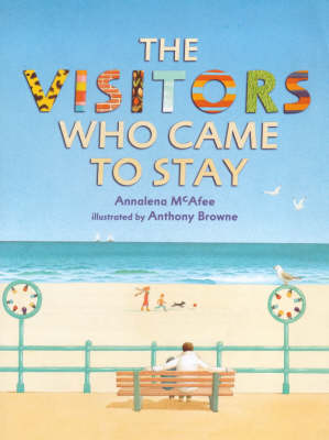 The Visitors Who Came to Stay by Annalena McAfee, Annalena McAffee