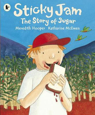 Sticky Jam The Story of Sugar by Meredith Hooper