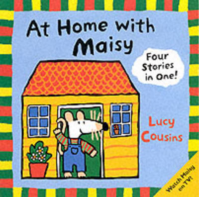 At Home with Maisy by Lucy Cousins