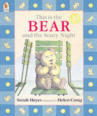 This is the Bear and the Scary Night by Sarah Hayes, Helen Craig