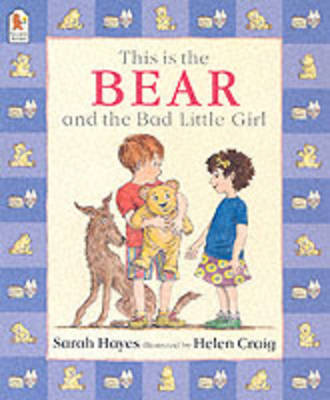 This is the Bear and the Bad Little Girl by Sarah Hayes