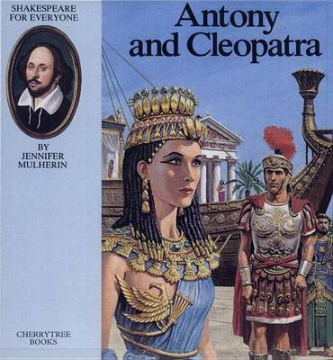 Antony and Cleopatra by Jennifer Mulherin, Abigail Frost, Gwen Green