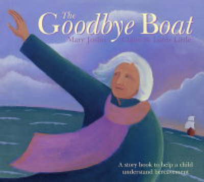 The Goodbye Boat by Mary Joslin
